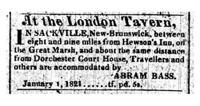 At the London Tavern, in Sackville, New Brunswick… Abram Bass, 1821