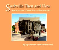 Sackville Then and Now: New Brunswick's Oldest Town in Photographs [cover]