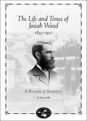 The Life and Times of Josiah Wood 1843–1927 [cover]