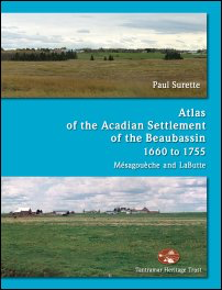 Atlas of the Acadian Settlement of the Beaubassin 1660–1775: Mesagoueche and LaButte [cover]