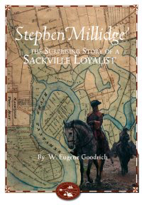 Stephen Millidge: The Surprising Story of a Sackville Loyalist (book cover)