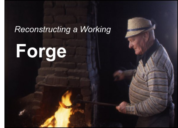 Reconstructing a working forge
